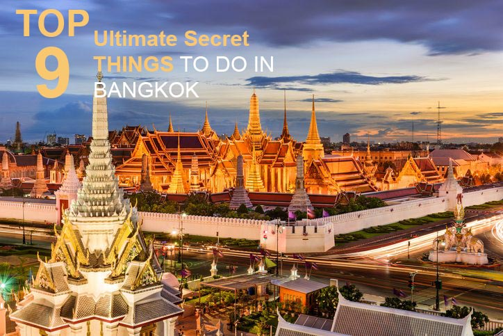 The Ultimate Secret Of 9 BEST THINGS TO DO IN BANGKOK